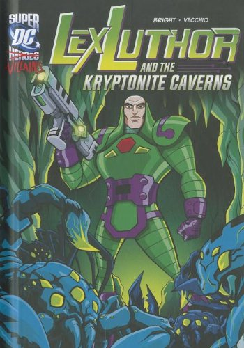 9781434237958: Lex Luthor and the Kryptonite Caverns (DC Super-villains)
