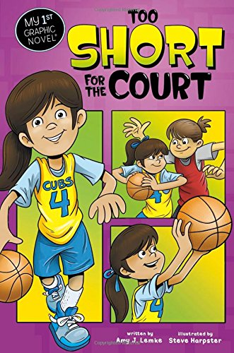 Too Short for the Court (My First Graphic Novel): Lemke, Amy J.