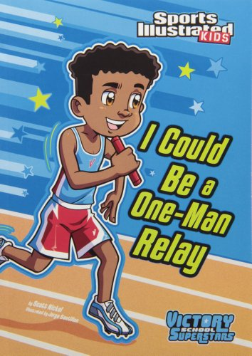 I Could Be a One-Man Relay (Sports: Scott Nickel