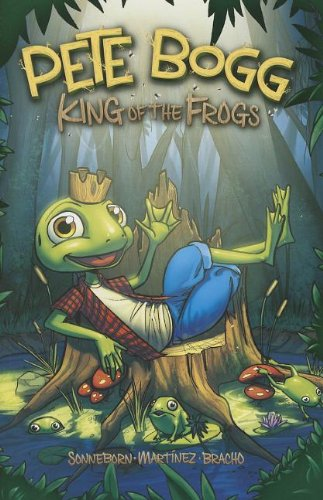 Pete Bogg: King of the Frogs (Graphic Sparks): Sonneborn, Scott