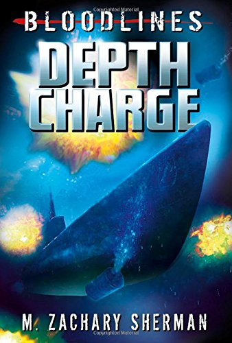Depth Charge (Bloodlines): Sherman, M. Zachary; Lee, Raymund