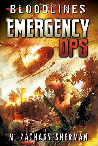 Emergency Ops (Bloodlines): M. Zachary Sherman