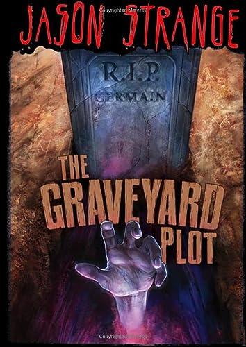 The Graveyard Plot: Jason Strange