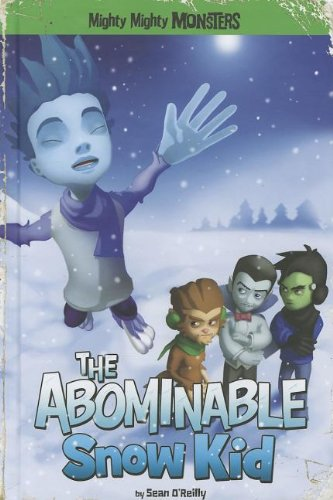 9781434238924: The Abominable Snow Kid (Mighty Mighty Monsters)