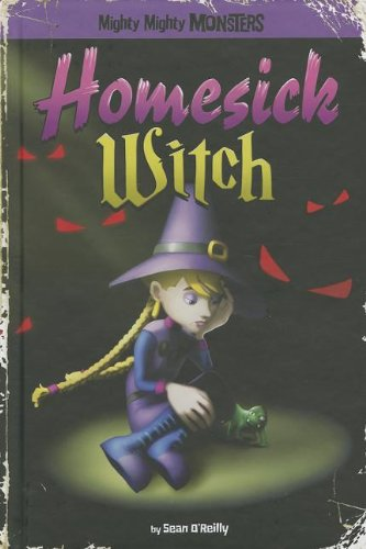 9781434238931: Homesick Witch (Mighty Mighty Monsters)