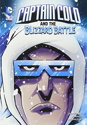 Captain Cold and the Blizzard Battle (DC Super-villains): Sonneborn, Scott