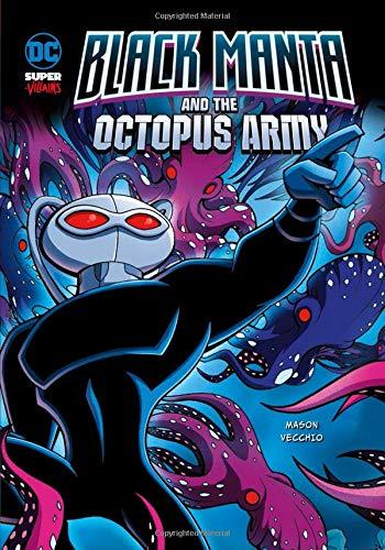 Black Manta and the Octopus Army (DC Super-villains): Mason, Jane B.