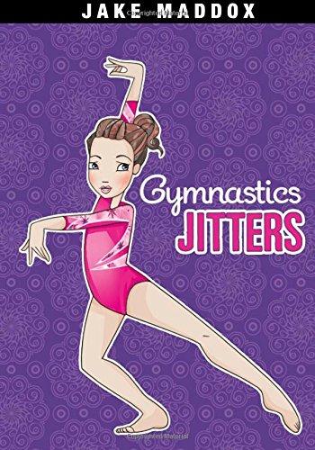 Gymnastics Jitters (Jake Maddox Girls Sports): Maddox, Jake