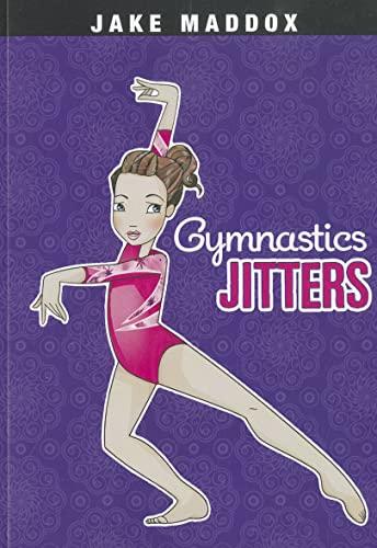 Gymnastics Jitters (Jake Maddox Girl Sports Stories): Jake Maddox