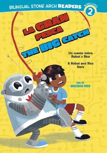9781434239204: La Gran Pesca/The Big Catch: Un cuento sobre Robot y Rico/A Robot and Rico Story (Robot y Rico/Robot and Rico) (Multilingual Edition)