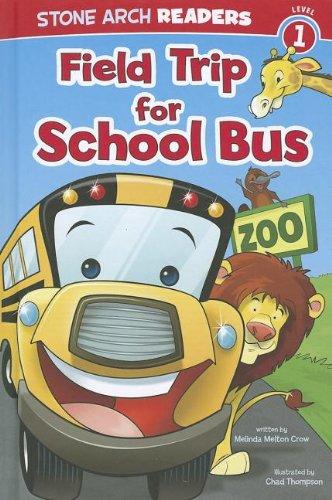 Field Trip for School Bus (Wonder Wheels): Melinda Melton Crow