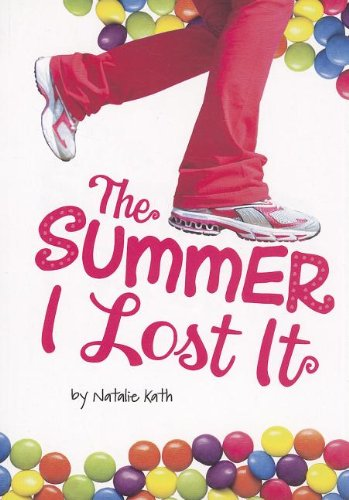 The Summer I Lost It (Stone Arch Novels): Natalie Kath