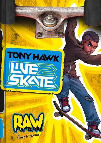 Raw (Tony Hawk: Live2Skate): Hoena, Blake A.
