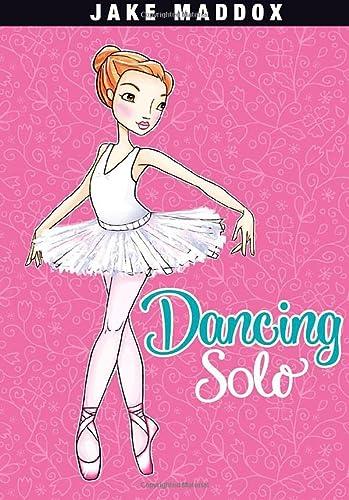 Dancing Solo (Jake Maddox Girl Sports Stories): Maddox, Jake