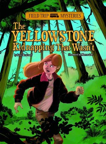The Yellowstone Kidnapping That Wasn't (Field Trip Mysteries): Brezenoff, Steve