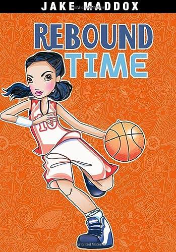 9781434242020: Rebound Time (Jake Maddox Girl Sports Stories)