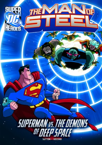 The Man of Steel: Superman vs. the Demons of Deep Space: Sutton, Laurie S