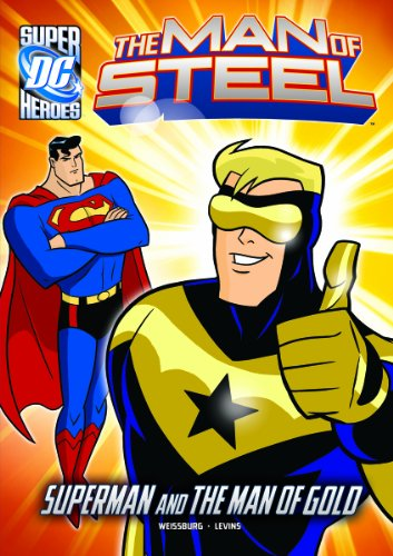 The Man of Steel: Superman and the Man of Gold: Weissburg, Paul