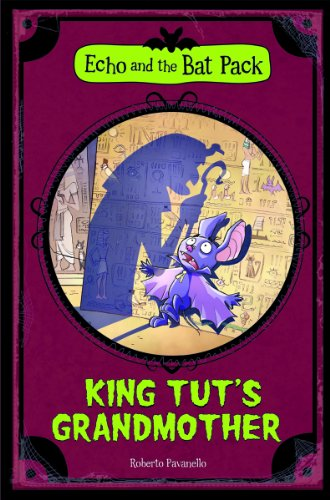 King Tut's Grandmother (Echo and the Bat Pack): Pavanello, Roberto