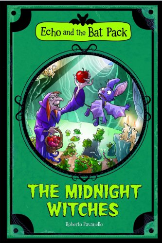 The Midnight Witches (Echo and the Bat Pack): Pavanello, Roberto
