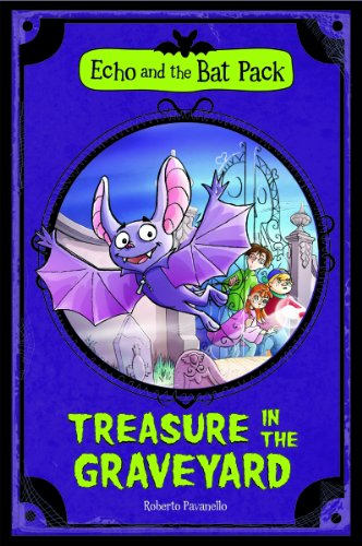 9781434242488: Treasure In the Graveyard (Echo and the Bat Pack)