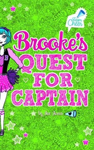 Brooke's Quest for Captain (Team Cheer): Jones, Jen