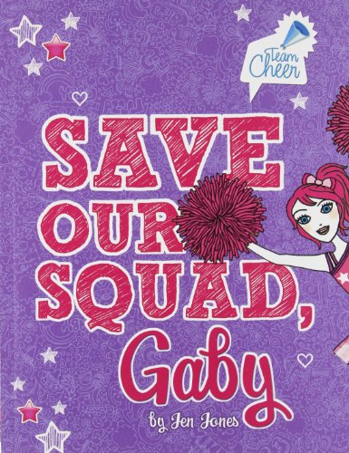 Save Our Squad, Gaby: #7 (Team Cheer): Jones, Jen
