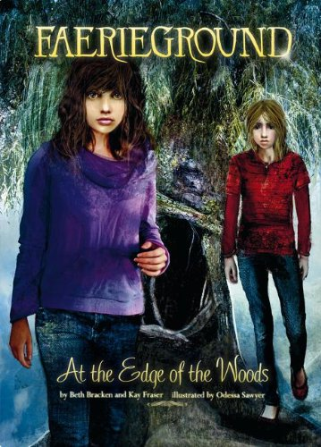 At the Edge of the Woods (Faerieground): Bracken, Beth; Fraser, Kay