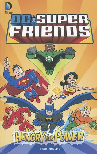 Hungry for Power (Dc Super Friends): Fisch, Sholly