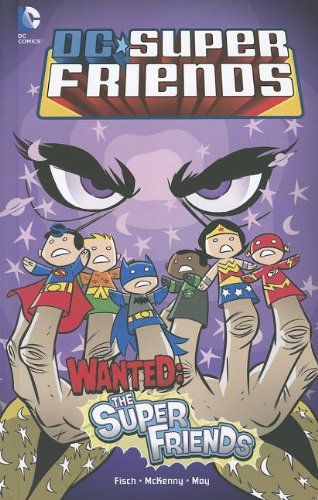 Wanted: The Super Friends (DC Super Friends): Fisch, Sholly