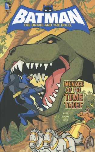 9781434245489: Menace of the Time Thief (Batman: The Brave and the Bold)