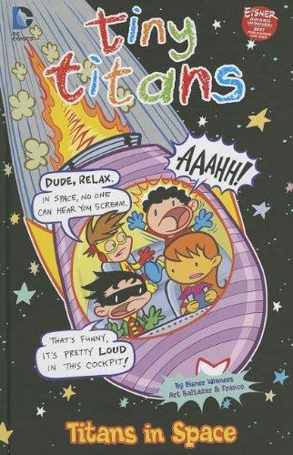 Titans in Space (Tiny Titans): Baltazar, Art; Aureliani, Franco