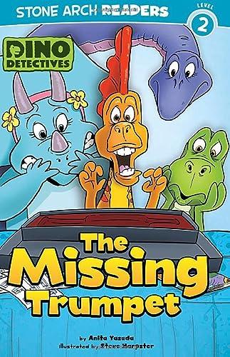 The Missing Trumpet (Stone Arch Readers: Dino Detectives): Yasuda, Anita