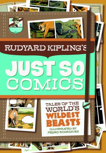 9781434248800: Rudyard Kipling's Just So Comics: Tales of the World's Wildest Beasts (Graphic Spin)
