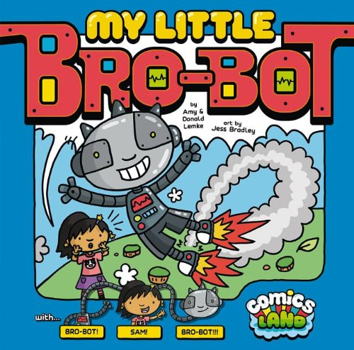 9781434249890: My Little Bro-Bot (Comics Land)
