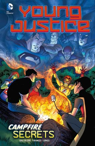 Campfire Secrets (Young Justice): Baltazar, Art; Aureliani, Franco; Jones, Christopher; Atkinson, ...