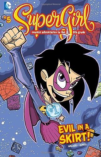 Evil in a Skirt!: #5 (Supergirl): Walker, Landry Q.