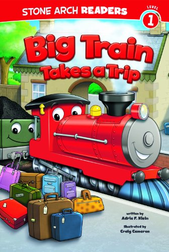 Big Train Takes a Trip (Train Time): Klein, Adria F