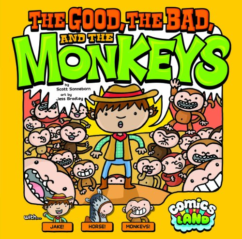 The Good, the Bad, and the Monkey (Comics Land): Sonneborn, Scott