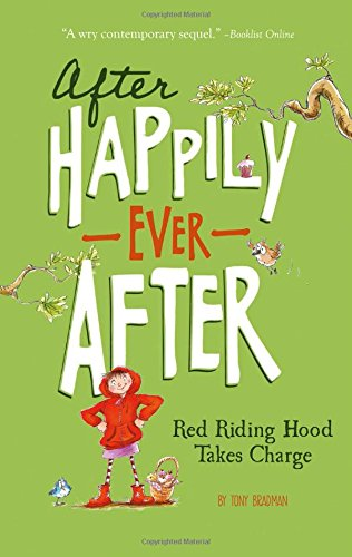 Red Riding Hood Takes Charge (After Happily Ever After) (9781434264138) by Bradman, Tony