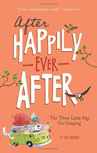 The Three Little Pigs Go Camping (After Happily Ever After): Bradman, Tony
