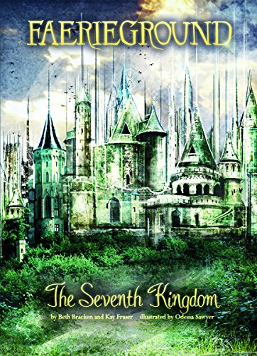 The Seventh Kingdom (Faerieground): Bracken, Beth, Fraser, Kay