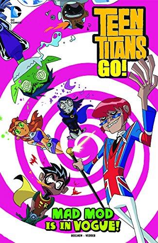 Mad Mod Is in Vogue! (Dc Comics: Teen Titans Go!): Beechen, Adam