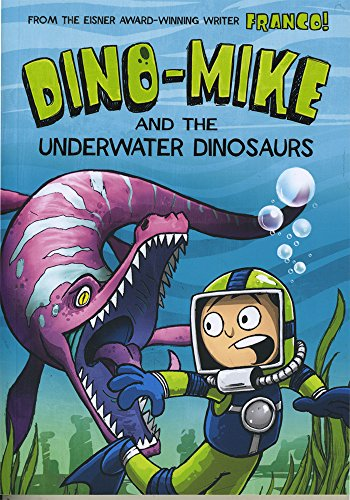 Dino-Mike and the Underwater Dinosaurs: Aureliani, Franco
