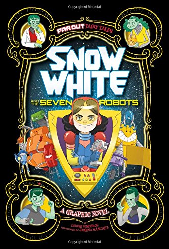 9781434296528: Snow White and the Seven Robots: A Graphic Novel (Far Out Fairy Tales)