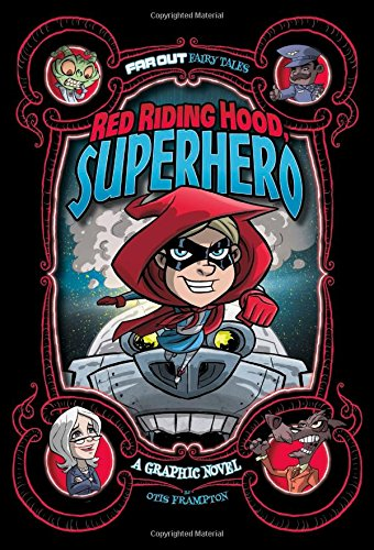 9781434296542: Red Riding Hood, Superhero: A Graphic Novel (Far Out Fairy Tales)
