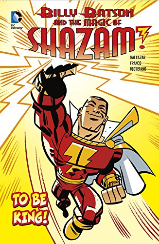 To Be King! (Dc Comics: Billy Batson and the Magic of Shazam!): Baltazar, Art