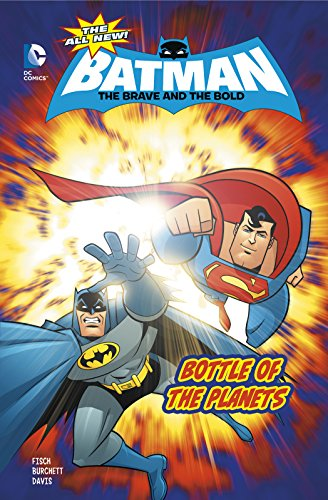 9781434296580: Bottle of the Planets (The All-New Batman: The Brave and the Bold)