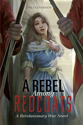 A Rebel Among Redcoats: A Revolutionary War: Gunderson, Jessica