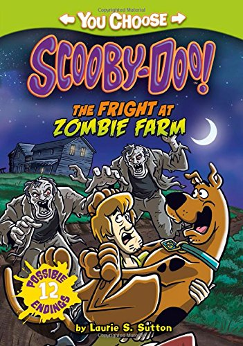 The Fright at Zombie Farm (You Choose Stories: Scooby Doo): Sutton, Laurie S